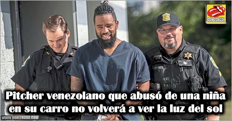 Pitcher venezolano que abusó de una niña en su carro no volverá a ver la luz del sol