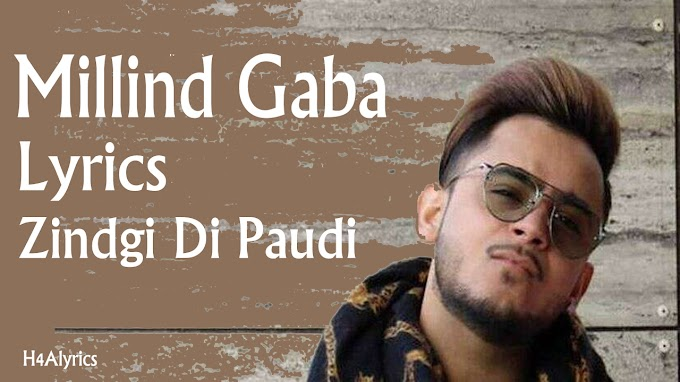 love song lyrics Millind Gaba Zindgi di paudi full song lyrics with free download mp3 by H4Alyrics