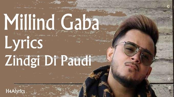 love song lyrics Millind Gaba Zindgi di paudi full song lyrics with free download mp3 by H4Alyrics