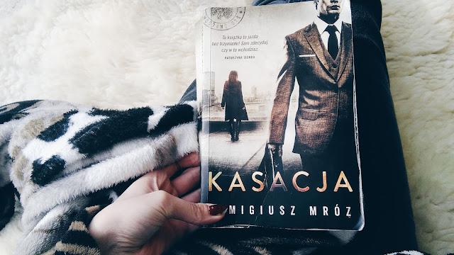 """,,Kasacja"""" Remigiusz Mróz"""