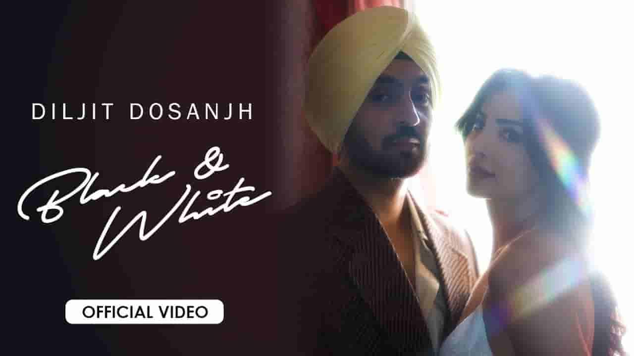 ब्लैक एंड वाइट Black & white lyrics in Hindi Diljit Dosanjh Punjabi Song