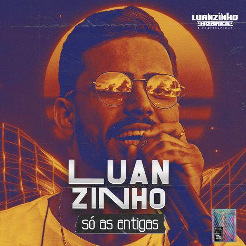 Luanzinho Moraes - Só as Antigas