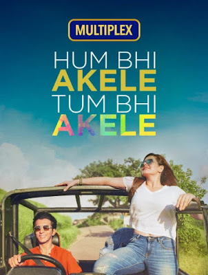 Hum Bhi Akele Tum Bhi Akele (2021) Hindi 5.1ch 720p | 480p HDRip ESub x264 900Mb | 350Mb