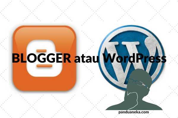 blogger atau wordpress ? Mana yang lebih baik, ini jawabannya