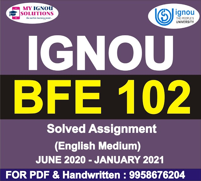 BFE 102 Solved Assignment 2020-21