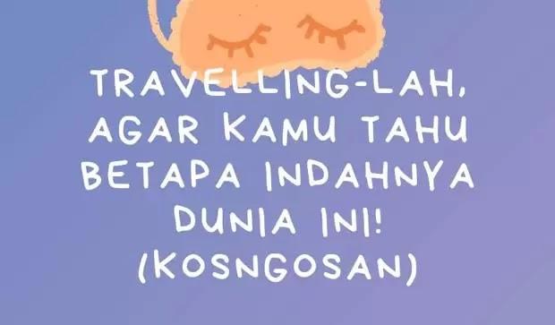 Kata Kata Mutiara Travelling Keren Buat Backpacker Yang Ngetrip
