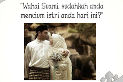 Wahai Suami, Sudahkah Anda Mencium Istri Anda Hari ini ? Khasiatnya bikin TERCENGANG .... Silahkan di share ya agar para suami membacanya