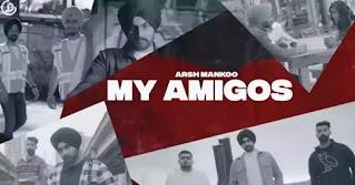 My Amigos Lyrics - Arsh Mankoo