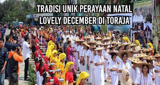 Tradisi Unik Perayaan Natal Lovely December di Toraja