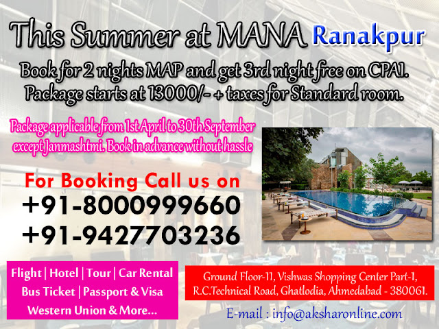 Mana Hotel Ranakpur, Mana Hotel Ranakpur Reservation Office, Mana Ranakpur Room Booking, Mana Hotel Special Rates, Mana Hotel Ranakpur Resort Booking, Ahmedabad Hotel & Resort Booking Agent, Resort and Hotel booking agent ahmedabad, Most Awaited Offer:  This Summer at MANA: Book for 2 nights MAP and get 3rd night free on CPAI. Package starts at 13000/- + taxes for Standard room. Package applicable from 1st April to 30th September except Janmashtmi.  Book in advance without hassle., buy 2 get1free on mana hotel, aksharonline.com, akshar infocom, akshar travel services, +91-8000999660, +91-9427703236