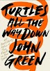 [PDF] Turtles All the Way Down by John Green In Pdf