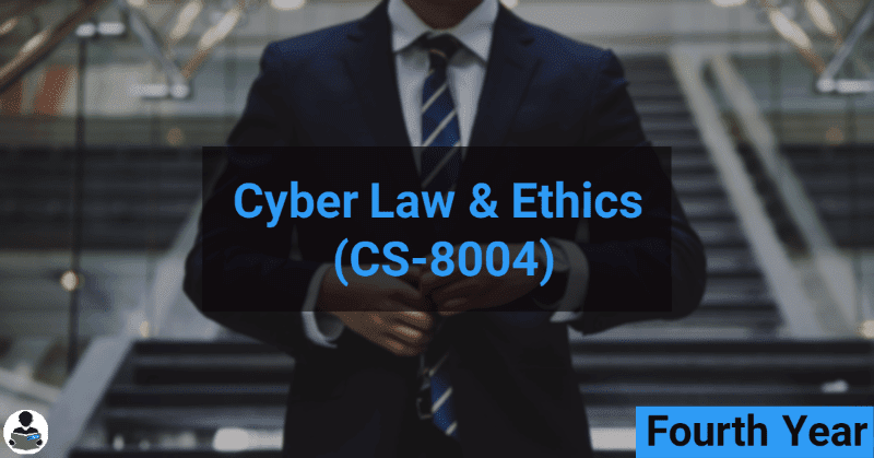Cyber Law & Ethics (CS-8004) RGPV notes CBGS Bachelor of engineering