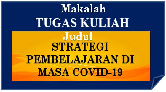 STRATEGI PEMBELAJARAN DI MASA COVID-19
