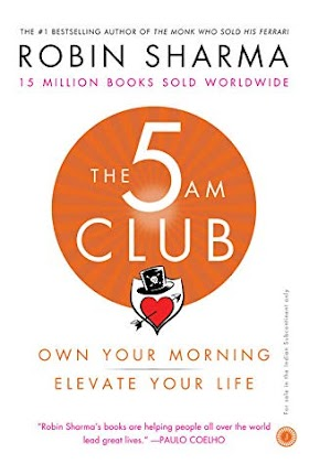 The 5 AM Club: Own Your Morning. Elevate Your Life by Robin Sharma
