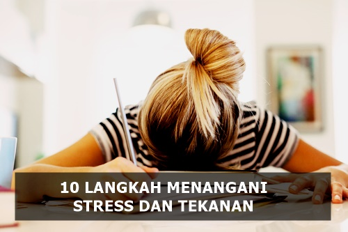 10 Langkah Menangani Stress dan Tekanan