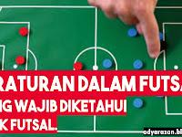 Peraturan Dalam Olahraga Futsal, Anak Futsal Wajib TAHU