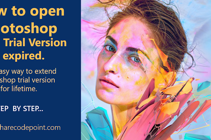 How to open Photoshop with trial version expired with Graphical step by step - Extend your trial period of Adobe Photoshop CC 2018 in Windows system