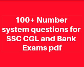100+ Number system questions for SSC CGL and Bank Exams PDF Download