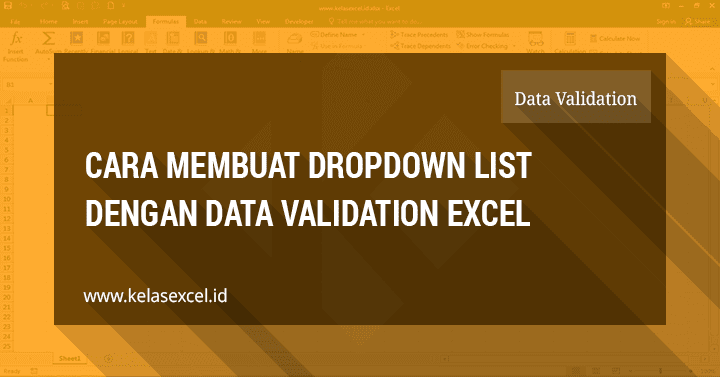 Cara Membuat Pilihan Cell Dengan Dropdown List Data Validation Excel