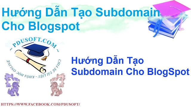 Hướng dẫn tạo subdomain ( tên miền phụ) cho blogspot