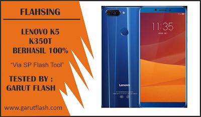 Cara Flashing Lenovo K5 K350T Via SP Flashtool Tested 100%