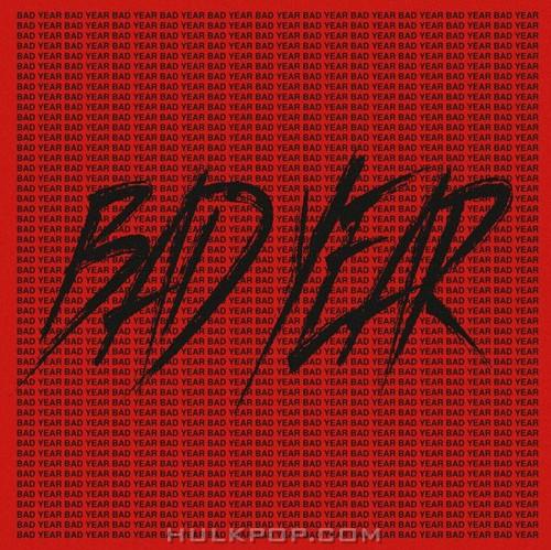 San E – 나쁜X (BAD YEAR) – Single