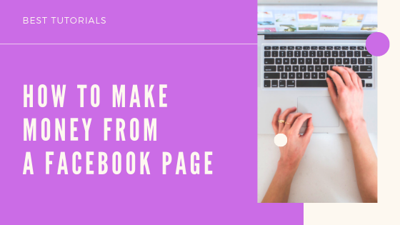 How Can We Earn Money From Facebook Page<br/>