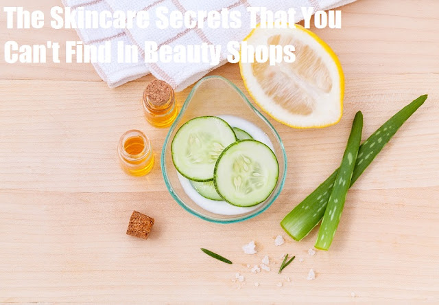 Skincare is growing in importance and you need to care more about a healthy lifestyle to look beautiful. Here are some secrets that you can't find in beauty shops.