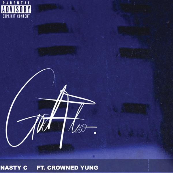 Nasty c ft crowned yung  God flow