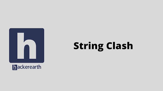 HackerEarth String Clash problem solution