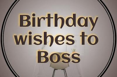 Birthday wishes to Boss