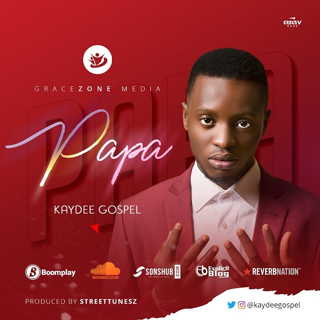 Music + Lyrics: Kaydeegospel – Papa | @kaydeegospel