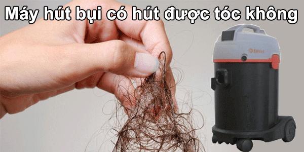 máy hút bụi có hút được tóc không