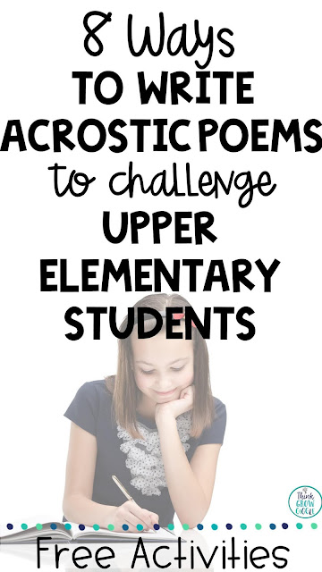 8 Ways to Write Acrostic Poems to Challenge Upper Elementary Students