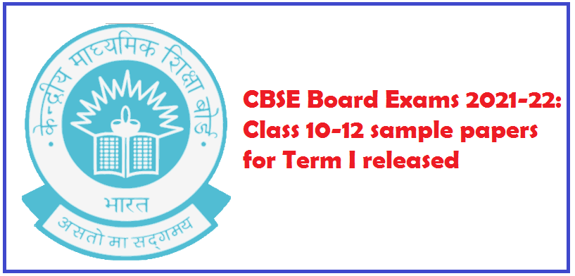 Central Board of Secondary Education (CBSE) Class 10-12 Sample Papers 2021-22