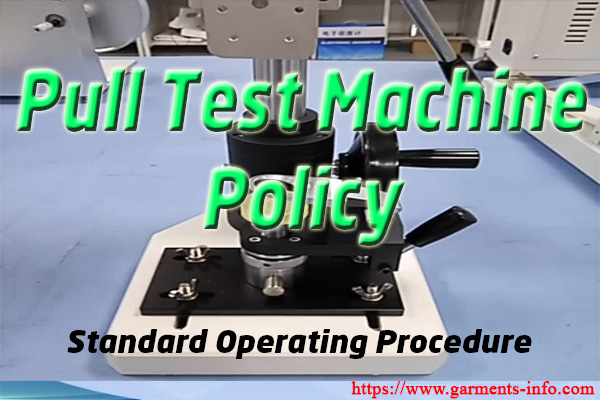 Pull Test Machine Calibration Policy | Garments-Info