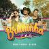 Antony e Gabriel Part. DJ Kevin – Bruninha