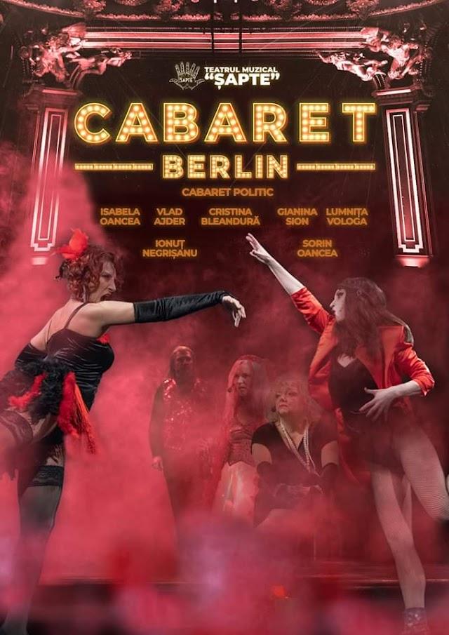 """""""CABARET Berlin"""" - un muzical politic extrem de modern ca și concept, pe care nu îl veți vedea montat nicăieri în țară"""