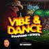 Mixtape: DJ HMoney - Vibe & Dance (Ampiano + Street)