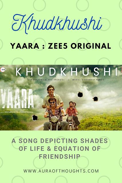 Khudkhushi Song - YAARA MOvie -AuraOfThoughts
