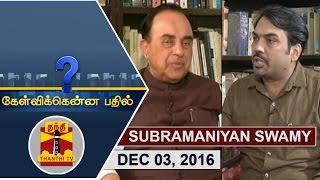 Kelvikkenna Bathil 03-12-2016 Exclusive Interview with BJP Leader Subramanian Swamy   Thanthi Tv