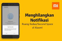 Cara Menyembunyikan Notifikasi Ruang Kedua Xiaomi + Solusi Lupa Sandi (Fix)