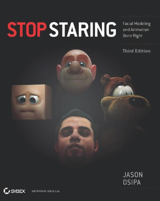 Stop Staring Facial Modeling and Animation Done Right 3rd Edition. Sybex