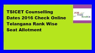 TSICET Counselling Dates 2016 Check Online Telangana Rank Wise Seat Allotment