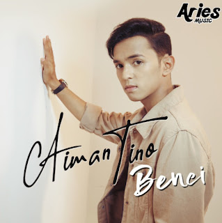 Download Lagu Mp3 Aiman Tino - Benci