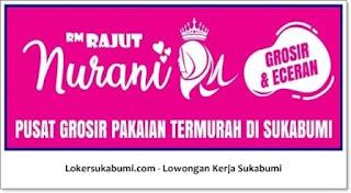 Lowongan Kerja Toko Baju RM Rajut - Nurani Collections Sukabumi