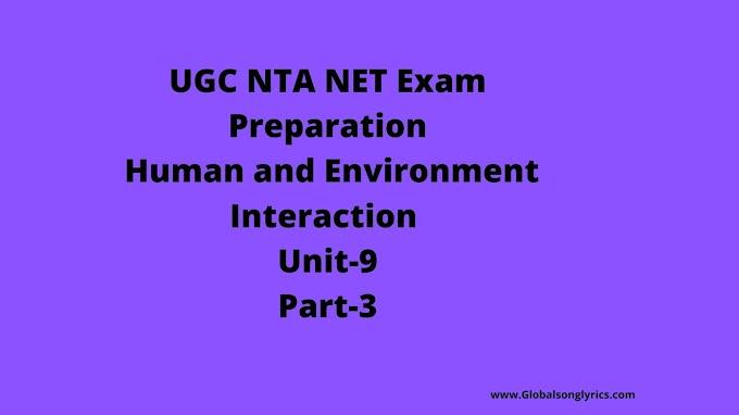UGC NTA NET Exam Preparation: Human and Environment Interaction |Unit-9|Part-3|