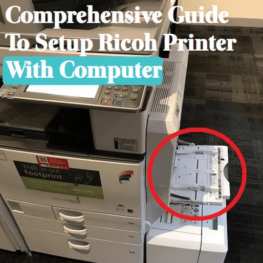 comprehensive-guide-to-setup-ricoh-printer-with-computer