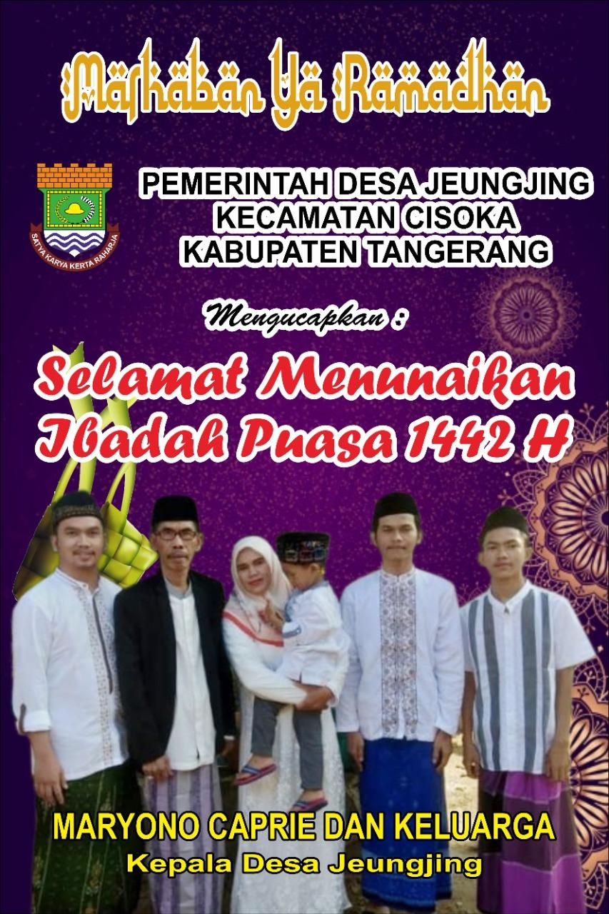 """Kepala Desa Jeungjing Bersama Keluarga Ucapkan """" Marhaban Ya Ramadhan 1442 """""""