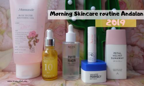 Morning Skincare Routine Andalan di Tahun 2019